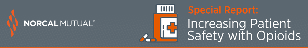 NORCAL Mutual - Increasing Patient Safety with Opioids