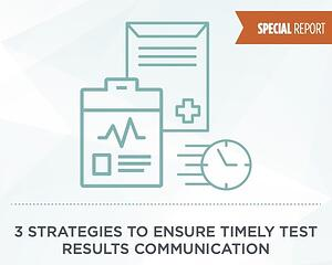 Timely test results communication is critical to patient safety